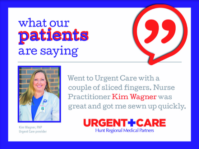 what our patients are saying | Went to Urgent Care with a couple of sliced fingers. Nurse Practitioner Kim Wagner was great and got me sewn up quickly. | Kim Wagner, FNP | Urgent Care provider | Urgent Care | Hunt Regional Medical Partners